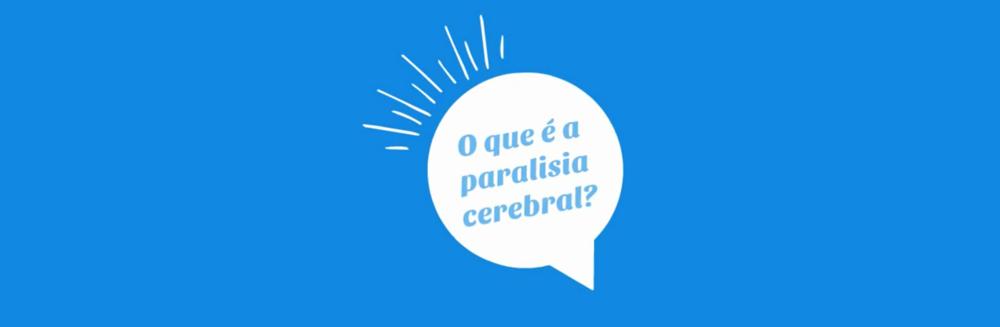 Sabe mesmo que é a paralisia cerebral?