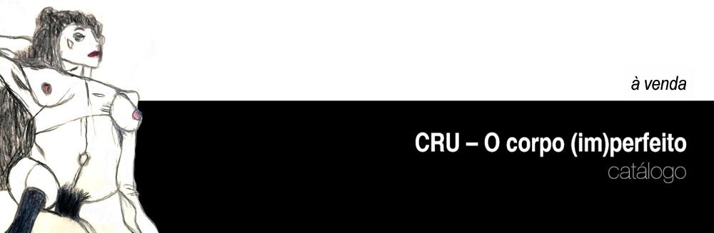 """Catálogo """"Cru – O Corpo (im)Perfeito"""